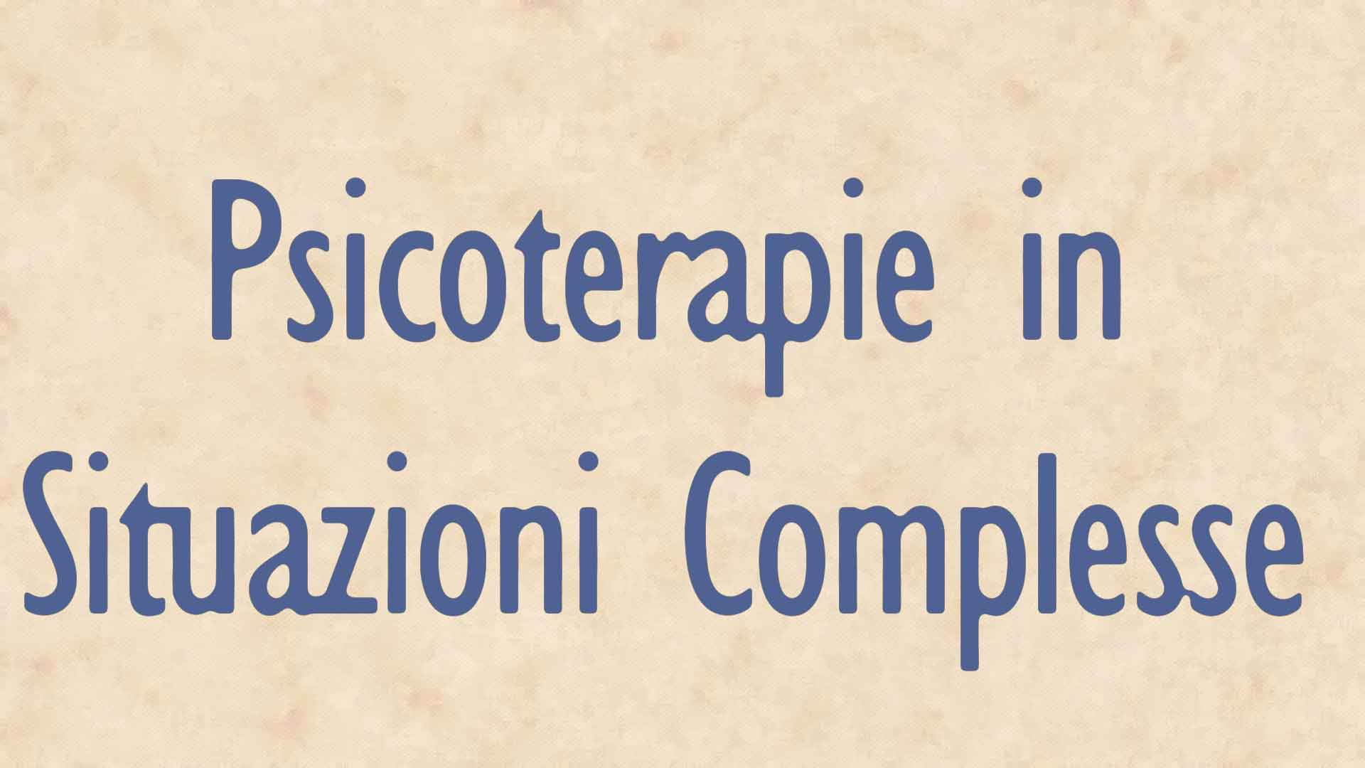 psicoterapie in situazioni complesse